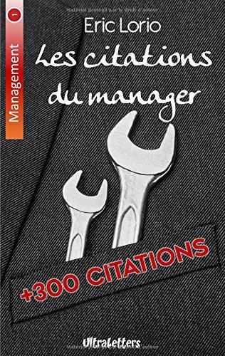 Les citations du manager : Plus de 300 citations inspirantes