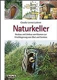 Naturkeller: Neubau und Umbau von Räumen zur Frischlagerung von Obst und Gemüse