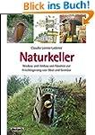 Naturkeller: Neubau und Umbau von Räu...