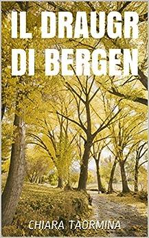 Il draugr di Bergen di [Taormina, Chiara]