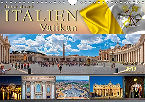 Reise durch Italien Vatikan (Wandkalender 2019 DIN A4 quer): Der Vatikan, kleinster anerkannter Staat der Welt. (Monatskalender, 14 Seiten ) (CALVENDO Orte)