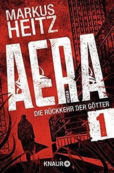 AERA 1 - Die Rückkehr der Götter: Opfergaben von [Heitz, Markus]