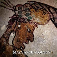 Maya Archaeology 2: Featuring the Ancient Maya Murals of Calakmul, Mexico by Simon Martin (2012-12-31)