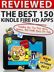 Reviewed: The Best 150 Kindle Fire HD Apps Including The Top Free Apps, Games, And Kindle Apps For Kids (English Edition)