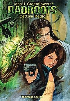 Badroots, Cattive Radici: (L'Alba dei Sangueverde) (The Greenfighter' Saga Vol. 1) di [Scutari, Tommaso]