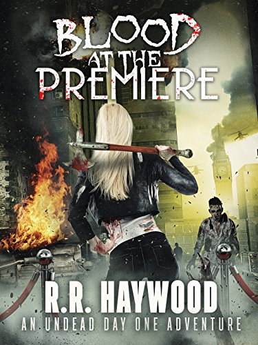 Blood at the Premiere: A heart-pounding zombie thriller