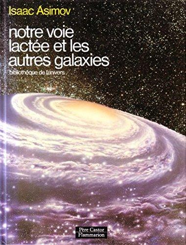 Notre voie lactée et les autres galaxies par Isaac Asimov