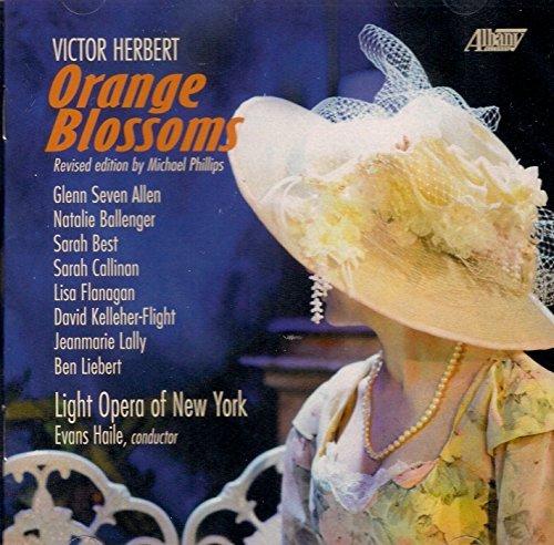 Victor Herbert: Orange Blossoms by Light Opera of New York
