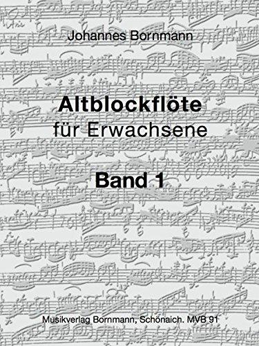 Bornmann: Altblockflöte für Erwachsene, Bd. 1 - Anfänger-musik-bücher Für Flöte