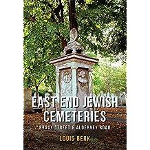 East End Jewish Cemeteries: Brady Street & Alderney Road