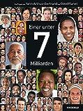 Einer unter 7 Milliarden - Yann Arthus-Bertrand