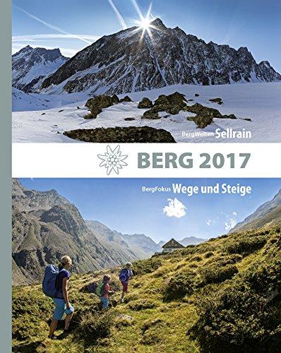 Download Alpenvereinsjahrbuch BERG 2017: BergWelten: Sellrain / BergFokus: Wege und Steige