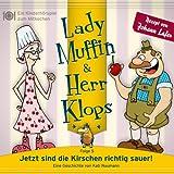 Lady Muffin & Herr Klops, Folge 05: Jetzt sind die Kirschen richtig sauer!