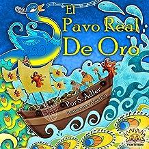 """Children's Spanish book: """"EL PAVO REAL DE ORO"""": Libro en Español niños 3-8(Spanish Edition)animales ebook (Children's ESL Books: Spanish picture books nº 11)"""