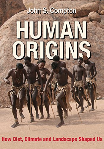 Human Origins: How Diet, Climate and Landscape Shaped Us (English Edition)