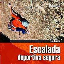 Escalada deportiva Segura (Manuales (desnivel))