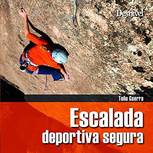 Escalada deportiva Segura (Manuales (desnivel)) por Tono Guerra