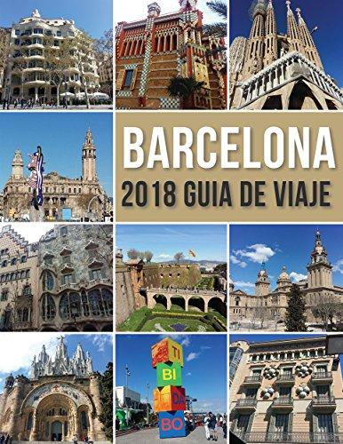 Barcelona 2018 Guia de Viaje: Bienvenido a Barcelona, la ciudad de Gaudí, y mucho más (Travel Guides) por Mobile Library