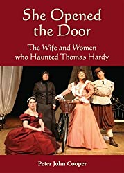 She Opened the Door: The Wife and Women Who Haunted Thomas Hardy