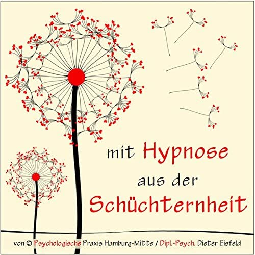 MIT HYPNOSE AUS DER SCHÜCHTERNHEIT: (Hypnose-Audio-CD) / ... Schüchternheit wie im Schlaf mit dem Unterbewusstsein beseitigen!