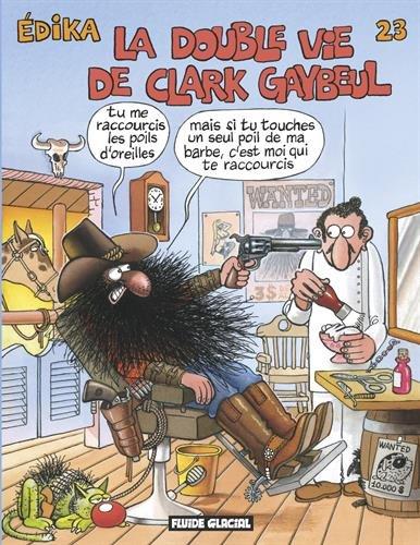 Edika, Tome 23 : La Double Vie de Clark Gaybeul