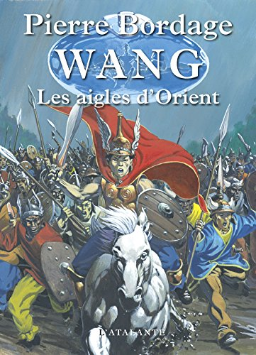 Les Aigles d'Orient: Wang, T2