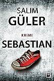 Sebastian (Ein Lübeck-Krimi, Band 3) - Salim Güler
