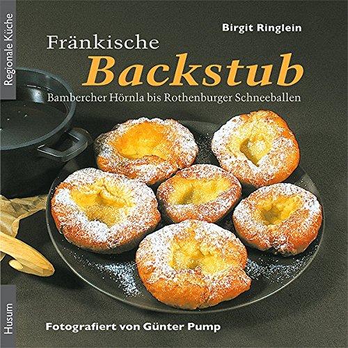 Preisvergleich Produktbild Fränkische Backstub': Bambercher Hörnla bis Rothenburger Schneeballen