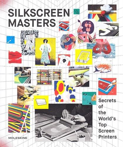 Silkscreen Masters: Secrets of the World's Top Screen Printers