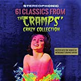 61 Classics from the Cramps' Crazy Collection: Deeper into the World of Incredibly Strange Music