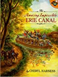 Amazing Impossible Erie Canal (Aladdin Picture Books) by Cheryl Harness (1999-06-01)