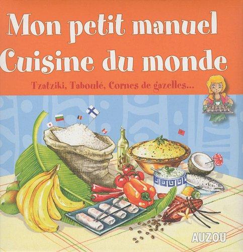 MON PETIT MANUEL : CUISINE DU MONDE par Danièle Kim, Sandrine Lamour