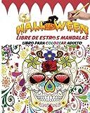 Halloween libre de estrés Mandalas Libro para colorear adulto: Divertirse Colorear Diseños Góticos - Halloween Fantasía Criaturas y Escenas de miedo ... de los muertos, regalo ideal para Halloween