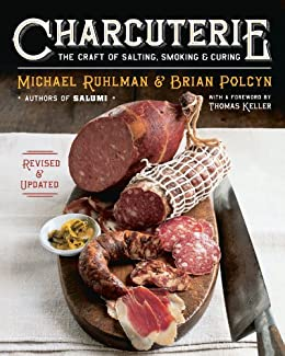Charcuterie: The Craft of Salting, Smoking, and Curing (Revised and Updated) par [Ruhlman, Michael, Polcyn, Brian]