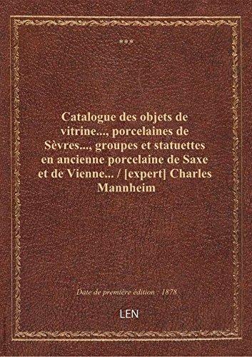 Catalogue des objets de vitrine..., porcelaines de Sèvres..., groupes et statuettes en ancienne porc