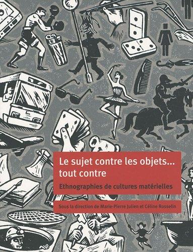 Le sujet contre les objets... tout contre : Ethnographies de cultures matérielles