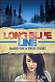 Long Blue Line: Based on a True Story