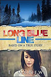 Long Blue Line: Based on a True Story (English Edition)
