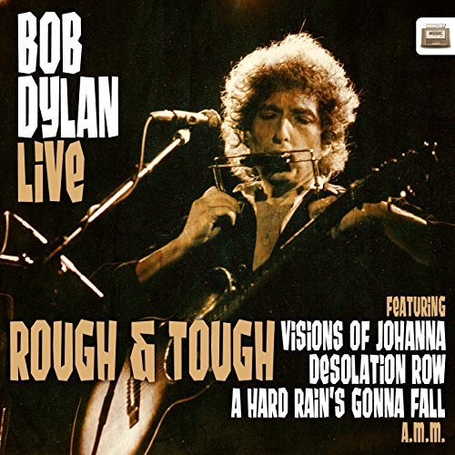 Bob Dylan Live - Rough and Tough