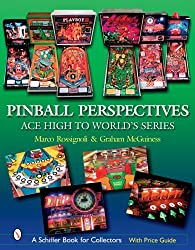 Pinball Perspectives: Ace High to Worlds Series (Schiffer Book for Collectors with Price Guide) by Marco Rossignoli (2007-07-01)
