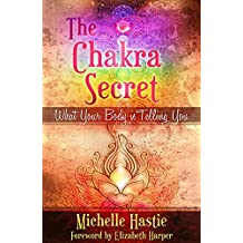 The Chakra Secret: What Your Body Is Telling You, a min-e-book™ (English Edition)