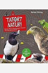 Tatort Natur!: Betrug, Mord & Täuschung im Tierreich - und was dahinter steckt Taschenbuch