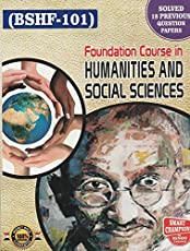 IGNOU BSHF101 Foundation Course in Humanities & Social Sciences in English Medium with previous years solved question papers