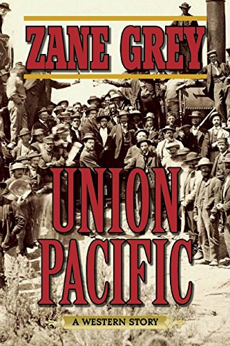 union-pacific-a-western-story