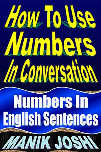How to Use Numbers in Conversation: Numbers in English Sentences (English Daily Use Book 9)