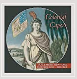Colonial Capers: Odes, Anthems, Jigs & R...