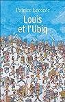 Louis et l'Ubiq par Leconte