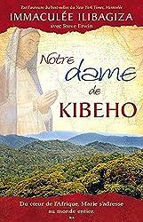 Notre Dame de Kibeho : Du coeur de l'Afrique, Marie s'adresse au monde entier