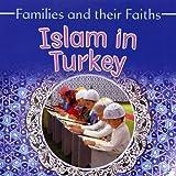 Islam in Turkey (Families & Their Faiths)