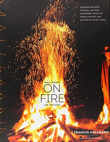 Mallmann on Fire by Francis Mallmann (16-Sep-2014) Hardcover